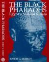 The Black Pharaohs: Egypt's Nubian Rulers - Robert G. Morkot