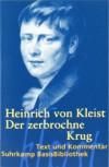 Der zerbrochne Krug: Ein Lustspiel. Berlin 1811 (Suhrkamp BasisBibliothek) - Heinrich von Kleist