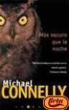 Mas Oscuro Que La Noche - Michael Conelly