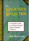 Magician's Reflection - Bill Whitcomb