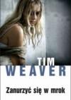 Zanurzyć się w mrok - Tim Weaver
