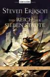 Das Spiel der Götter, Band 2: Das Reich der Sieben Städte - Steven Erikson