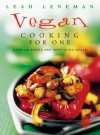 Vegan Cooking for One: Over 150 simple and appetizing meals - Leah Leneman