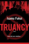 Truancy (Tom Doherty Associates Books) - Isamu Fukui