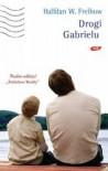 Drogi Gabrielu - Halfdan W. Freihow