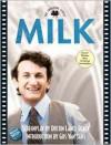 Milk: The Shooting Script - Dustin Lance Black, Gus Van Sant