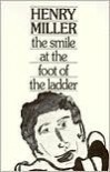 The Smile at the Foot of the Ladder - Henry Miller