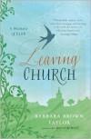 Leaving Church: A Memoir of Faith - Barbara Brown Taylor