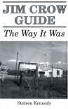 Jim Crow Guide: The Way It Was - Stetson Kennedy