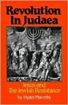 Revolution in Judaea: Jesus and the Jewish Resistance - Hyam Maccoby