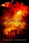 Releasing the Dragon - Stacie Simpson