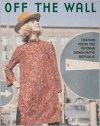 Off the Wall: Fashion from East Germany, 1964 to 1980 - Günter Rubitzsch
