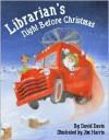 Librarian's Night Before Christmas (The Night Before Christmas Series) - David Davis, Jim Harris