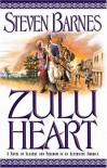 Zulu Heart: A Novel of Slavery and Freedom in an Alternate America - Steven Barnes
