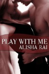 Play With Me - Alisha Rai