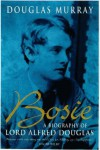 Bosie: A Biography of Lord Alfred Douglas. - OSCAR) Murray,  Douglas. (WILDE