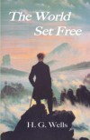 The World Set Free - H.G. Wells