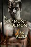 To Summon A Demon (Demons Unleashed Erotic Novellas) - Lisa Alder