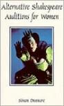 Alternative Shakespeare Auditions for Women - Simon Dunmore (Editor)
