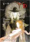 Vampire Hunter D Volume 14: Dark Road - Parts One and Two - Hideyuki Kikuchi, Yoshitaka Amano