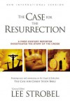 The Case for the Resurrection: A First-Century Investigative Reporter Probes History's Pivotal Event - Lee Strobel