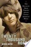 Twenty Thousand Roads: The Ballad of Gram Parsons and His Cosmic American Music - David N. Meyer