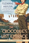 The Crocodile's Last Embrace - Suzanne Arruda