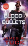 Blood and Bullets - James R. Tuck