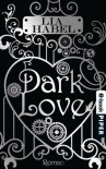 Dark Love: Roman (German Edition) - Lia Habel, Diana Bürgel