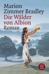 Die Wälder von Albion  - Marion Zimmer Bradley, Diana L. Paxson