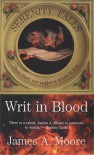 Writ in Blood - James A. Moore