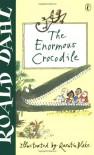 The Enormous Crocodile - Quentin Blake, Roald Dahl