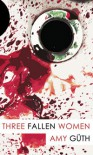 Three Fallen Women - Amy Guth