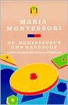 Dr. Montessori's Own Handbook; A Short Guide to Her Ideas and Materials - Maria Montessori,  Nancy McCormick Rambusch (Introduction)