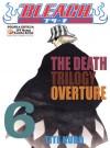 Bleach t. 6 - The Death Trilogy Overture - Noriaki Kubo