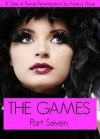 The Games (Part Seven) - A Tale of Forced Feminization (The Manhood Games Series) - Nancy  Rose
