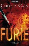 Furie: Thriller - [Archie-Sheridan-Reihe 1] - - Chelsea Cain