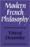 Modern French Philosophy - Vincent Descombes