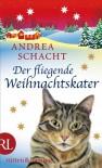 Der fliegende Weihnachtskater - Andrea Schacht