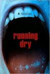 Running Dry - M. Christian