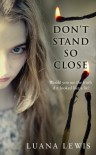 Don't Stand So Close - Luana Lewis