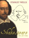 Shakespeare: For All Time - Stanley Wells