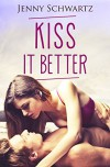 Kiss It Better - Jenny Schwartz