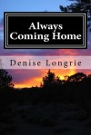 Always Coming Home - Denise Longrie