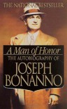 A Man of Honor: The Autobiography of Joseph Bonanno - Joseph Bonanno