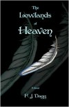 The Lowlands Of Heaven - F. J. Dagg