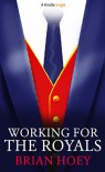 Working for the Royals (Kindle Single) - Brian Hoey