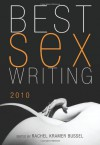 Best Sex Writing 2010 - Esther Perel, Rachel Kramer Bussel