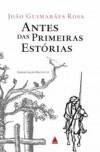 Antes das Primeiras Estórias - João Guimarães Rosa, Joaao Guimaraaes Rosa