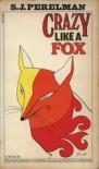 Crazy Like a Fox - S.J. Perelman